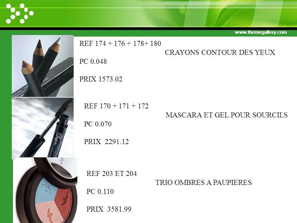 www.themegallery.com 85 REF 203 ET 204 TRIO OMBRES A PAUPIERES PC 0.110 PRIX 3581.99 REF 170 + 171 + 172 MASCARA ET GEL POUR SOURCILS PC 0.070 PRIX 22