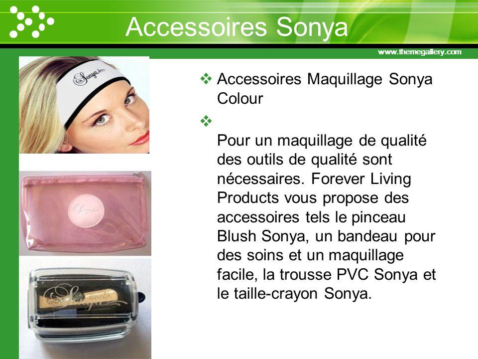 www.themegallery.com Accessoires Sonya Accessoires Maquillage Sonya Colour Pour un maquillage de qualité des outils de qualité sont nécessaires. Forev