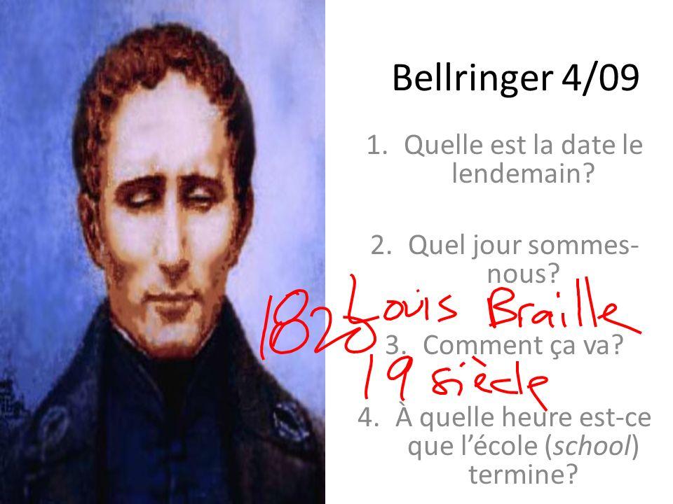 Bellringer 4/09 1.Quelle est la date le lendemain.