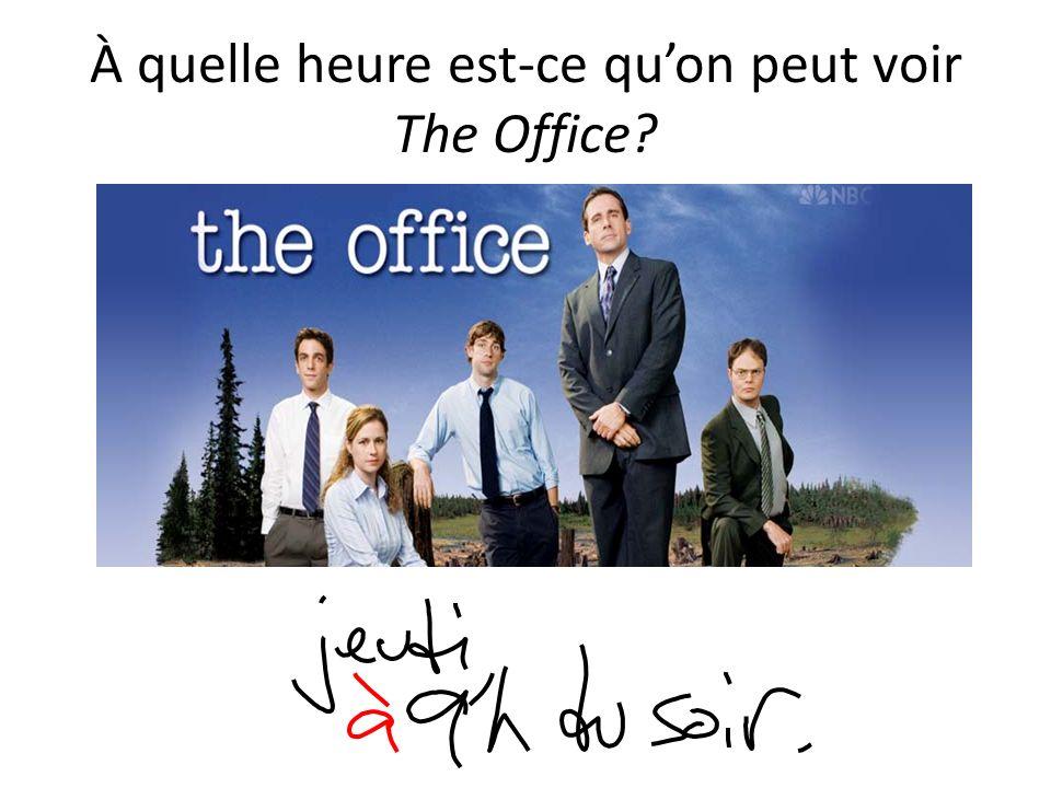 À quelle heure est-ce quon peut voir The Office