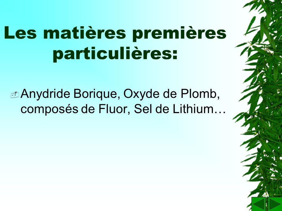 Les matières premières de bases: Vitrifiant (oxyde formateur du réseaux vitreux): le sable(SiO2) Fondant (oxyde abaissant la température de fusion): c