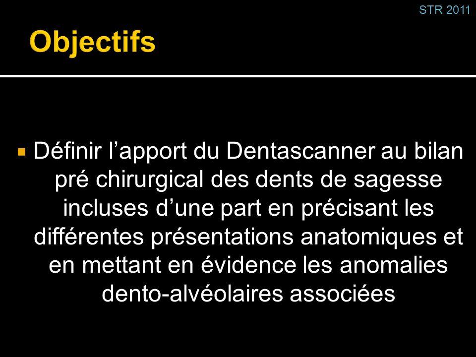 Définir lapport du Dentascanner au bilan pré chirurgical des dents de sagesse incluses dune part en précisant les différentes présentations anatomique