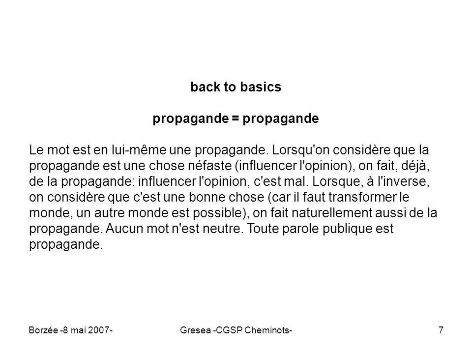 Borzée -8 mai 2007-Gresea -CGSP Cheminots-8 aucun mot n est neutre (suffit de voir le dictionnaire...) Dans les années 20, le Larousse avait la neutralité affable de l indifférence académique.