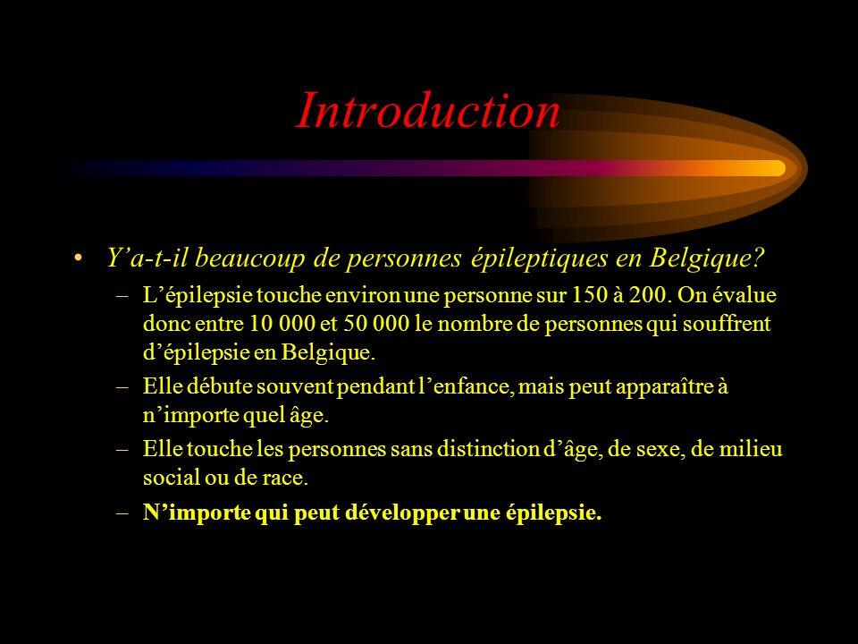 Introduction Ya-t-il beaucoup de personnes épileptiques en Belgique.
