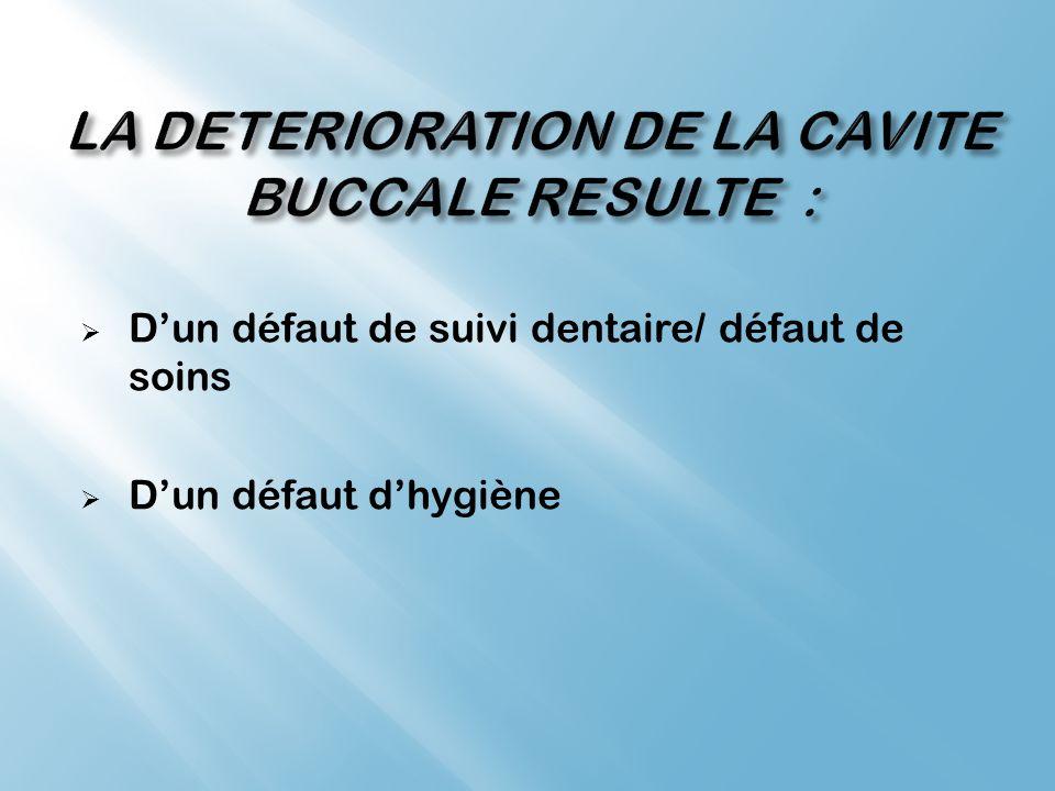 Dun défaut de suivi dentaire/ défaut de soins Dun défaut dhygiène