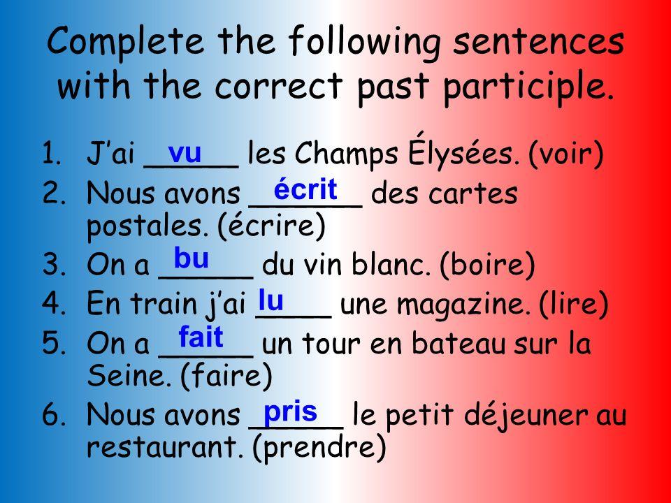 Can you match these irregular past participles matches their infinitives? reçu pris lu écrit dit mis cru p12 Grammar Booklet InfinitiveMeaningPast Par