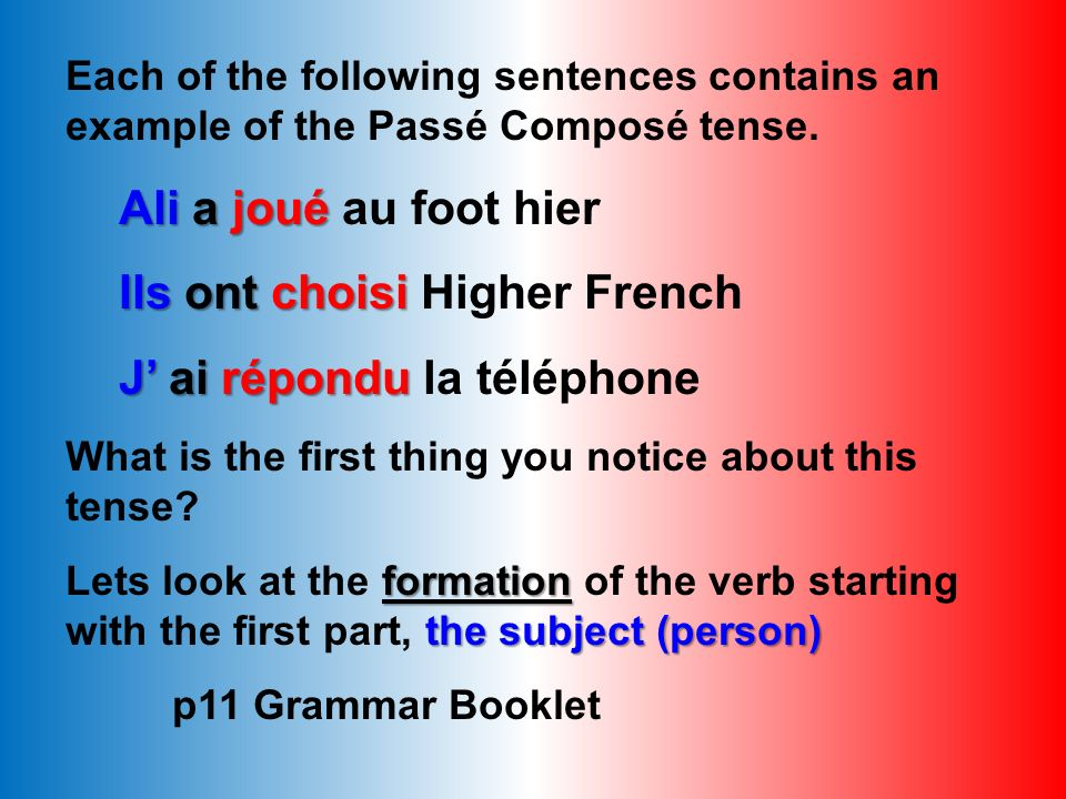 THE PERFECT TENSE.HOW WOULD YOU SAY THESE SENTENCES IN FRENCH.