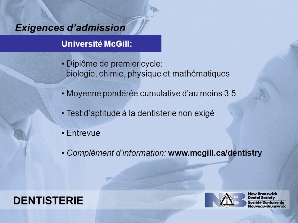 Exigences dadmission Université McGill: Diplôme de premier cycle: biologie, chimie, physique et mathématiques Moyenne pondérée cumulative dau moins 3.