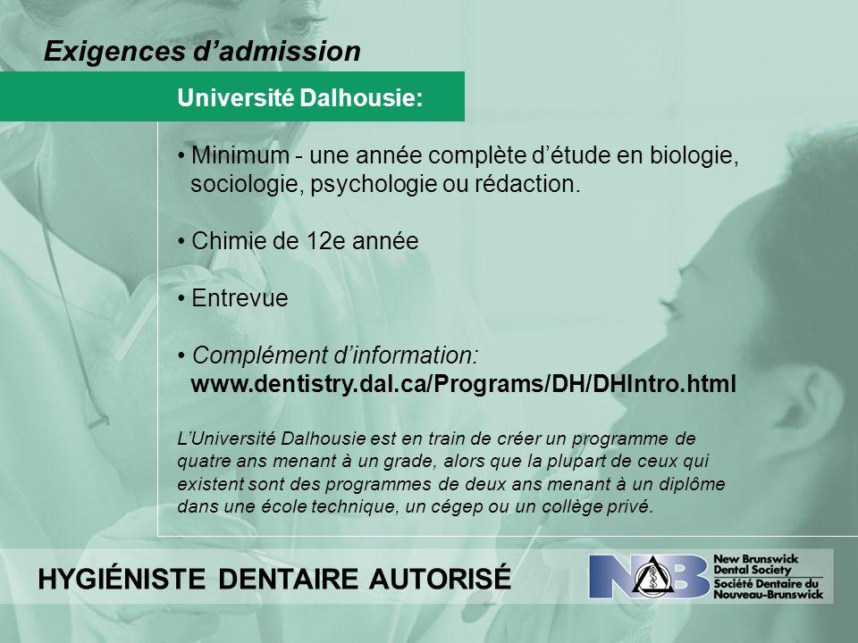 Exigences dadmission Université Dalhousie: Minimum - une année complète détude en biologie, sociologie, psychologie ou rédaction. Chimie de 12e année