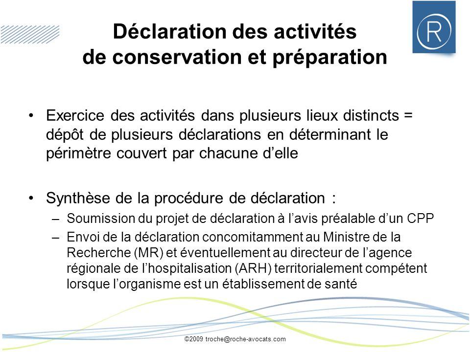 ©2009 troche@roche-avocats.com Déclaration des activités de conservation et préparation Exercice des activités dans plusieurs lieux distincts = dépôt
