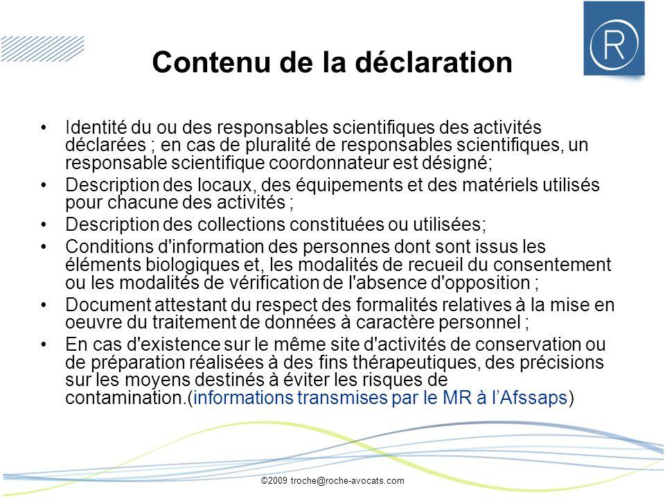 ©2009 troche@roche-avocats.com Contenu de la déclaration Identité du ou des responsables scientifiques des activités déclarées ; en cas de pluralité d
