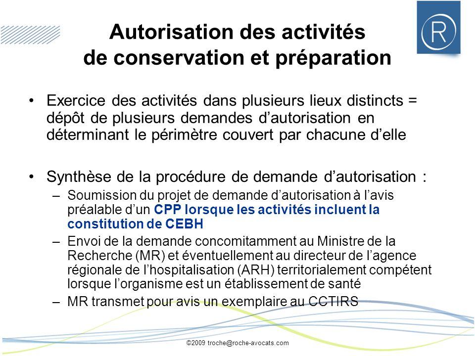 ©2009 troche@roche-avocats.com Autorisation des activités de conservation et préparation Exercice des activités dans plusieurs lieux distincts = dépôt