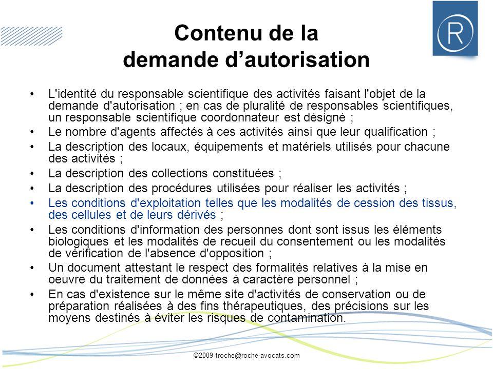 ©2009 troche@roche-avocats.com Contenu de la demande dautorisation L'identité du responsable scientifique des activités faisant l'objet de la demande