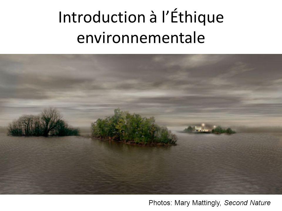 Introduction à lÉthique environnementale Photos: Mary Mattingly, Second Nature