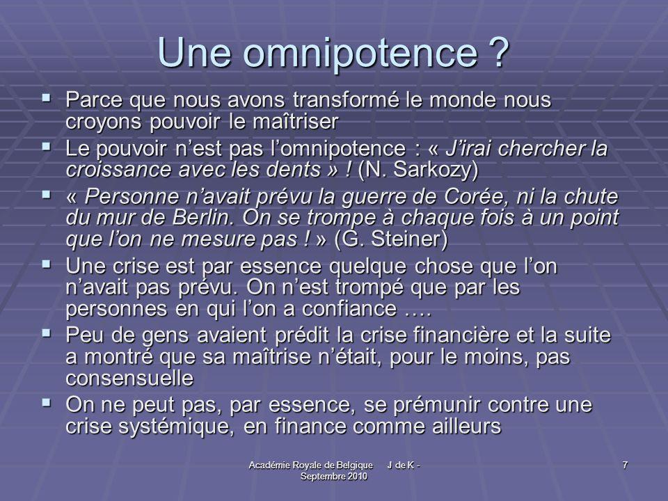 Académie Royale de Belgique J de K - Septembre 2010 7 7 Une omnipotence .