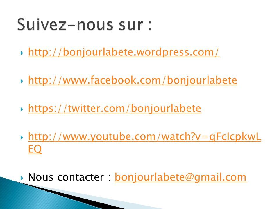 http://bonjourlabete.wordpress.com/ http://www.facebook.com/bonjourlabete https://twitter.com/bonjourlabete http://www.youtube.com/watch?v=qFcIcpkwL E
