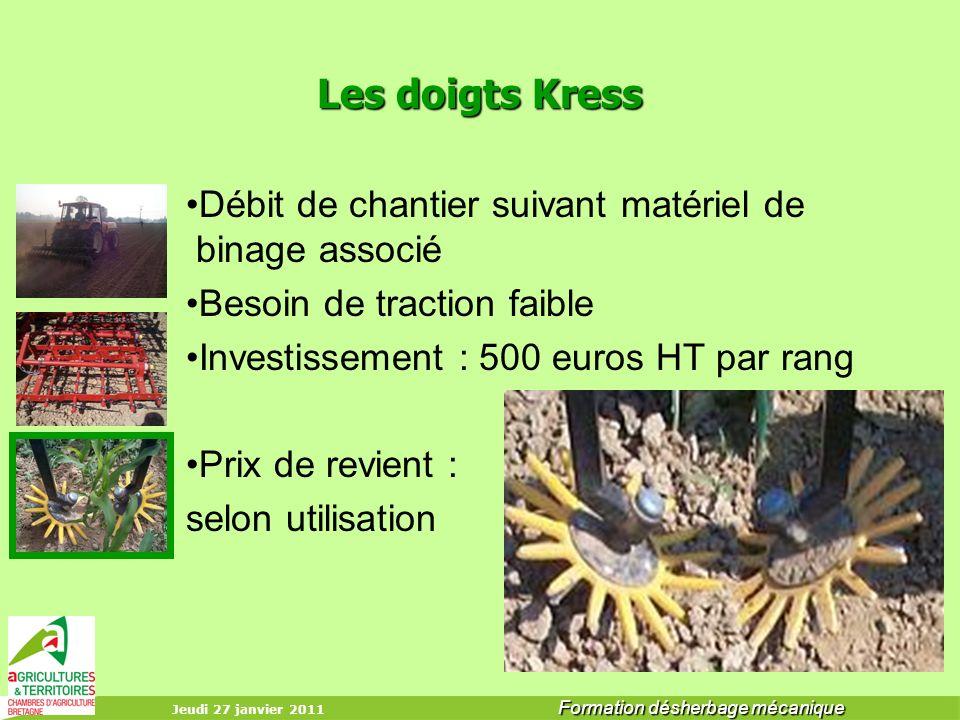 Jeudi 27 janvier 2011 Formation désherbage mécanique Les doigts Kress Débit de chantier suivant matériel de binage associé Besoin de traction faible I