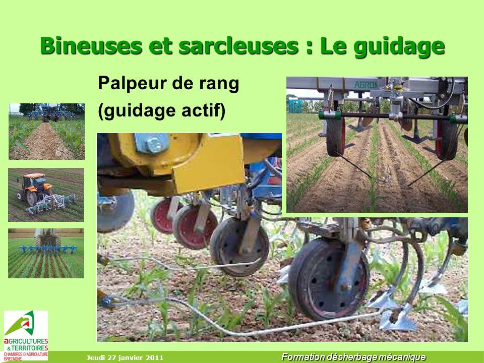 Jeudi 27 janvier 2011 Formation désherbage mécanique Bineuses et sarcleuses : Le guidage Palpeur de rang (guidage actif)