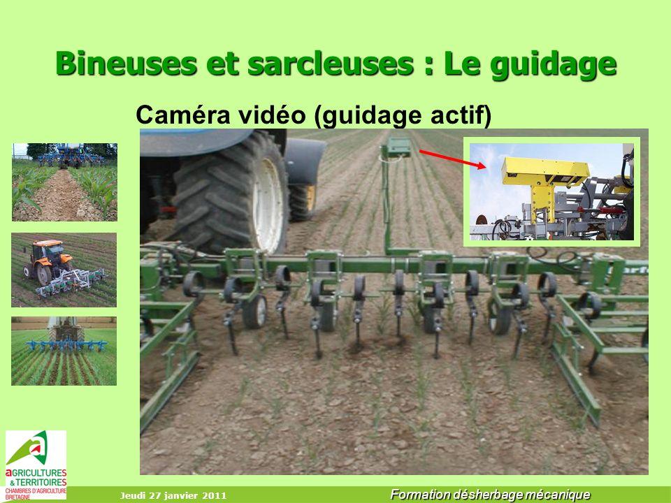 Jeudi 27 janvier 2011 Formation désherbage mécanique Bineuses et sarcleuses : Le guidage Caméra vidéo (guidage actif)
