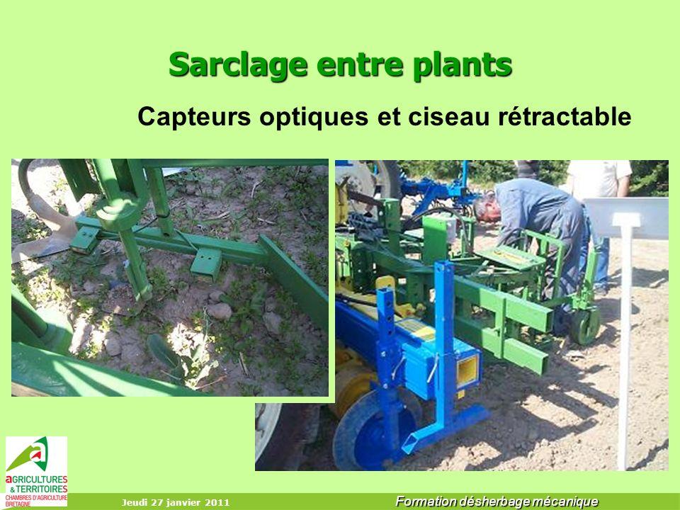 Jeudi 27 janvier 2011 Formation désherbage mécanique Sarclage entre plants Capteurs optiques et ciseau rétractable