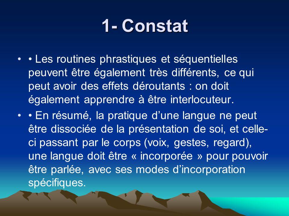 1- Constat Les routines phrastiques et séquentielles peuvent être également très différents, ce qui peut avoir des effets déroutants : on doit égaleme