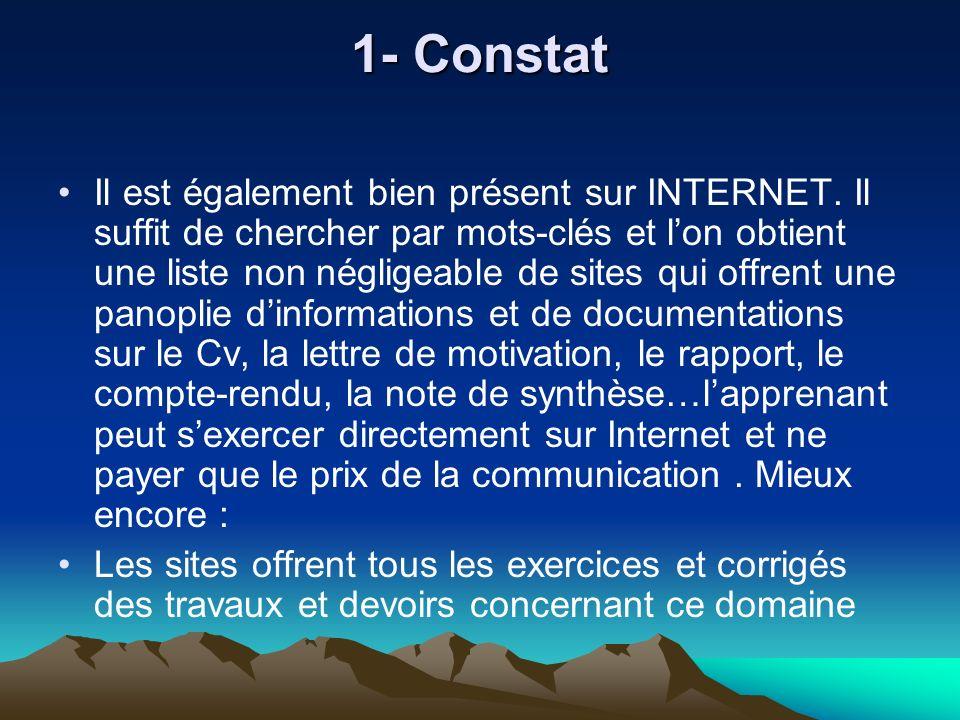 1- Constat Il est également bien présent sur INTERNET. Il suffit de chercher par mots-clés et lon obtient une liste non négligeable de sites qui offre