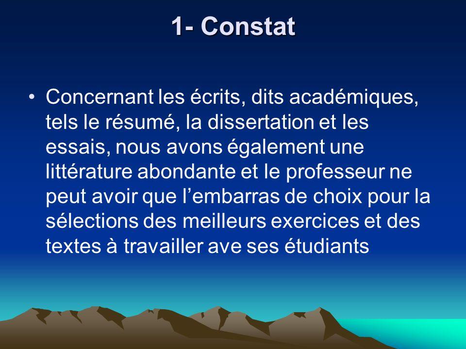 1- Constat Concernant les écrits, dits académiques, tels le résumé, la dissertation et les essais, nous avons également une littérature abondante et l