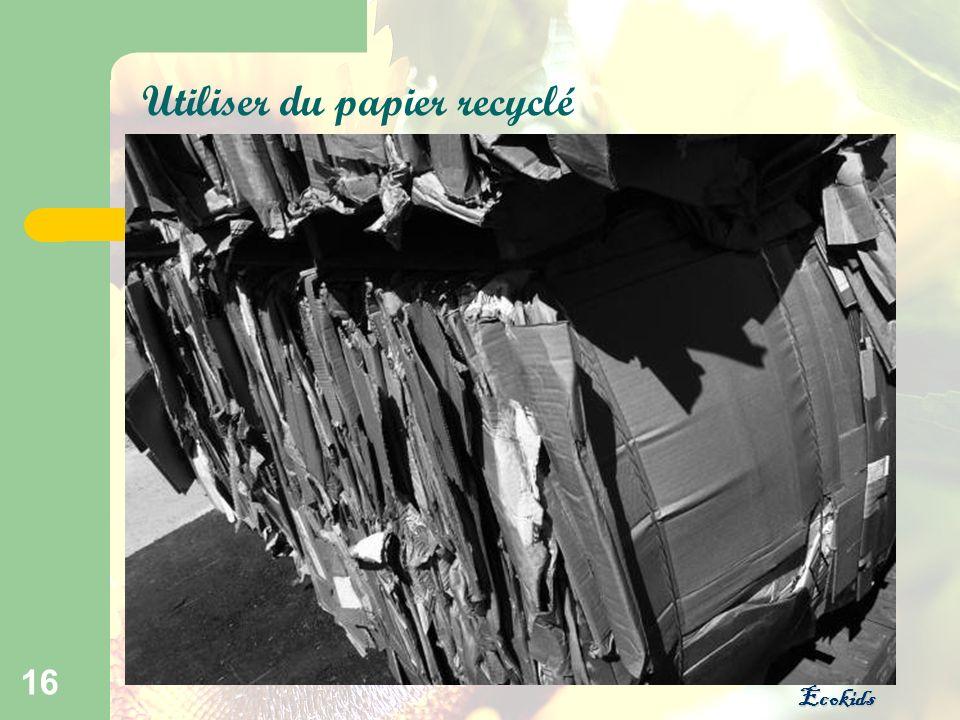 Ecokids 16 Utiliser du papier recyclé