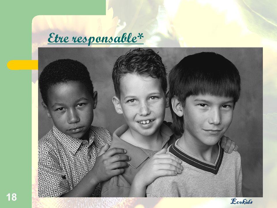 Ecokids 18 Etre responsable*