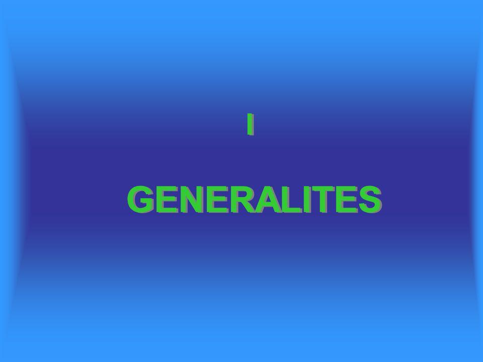 I GENERALITES I GENERALITES