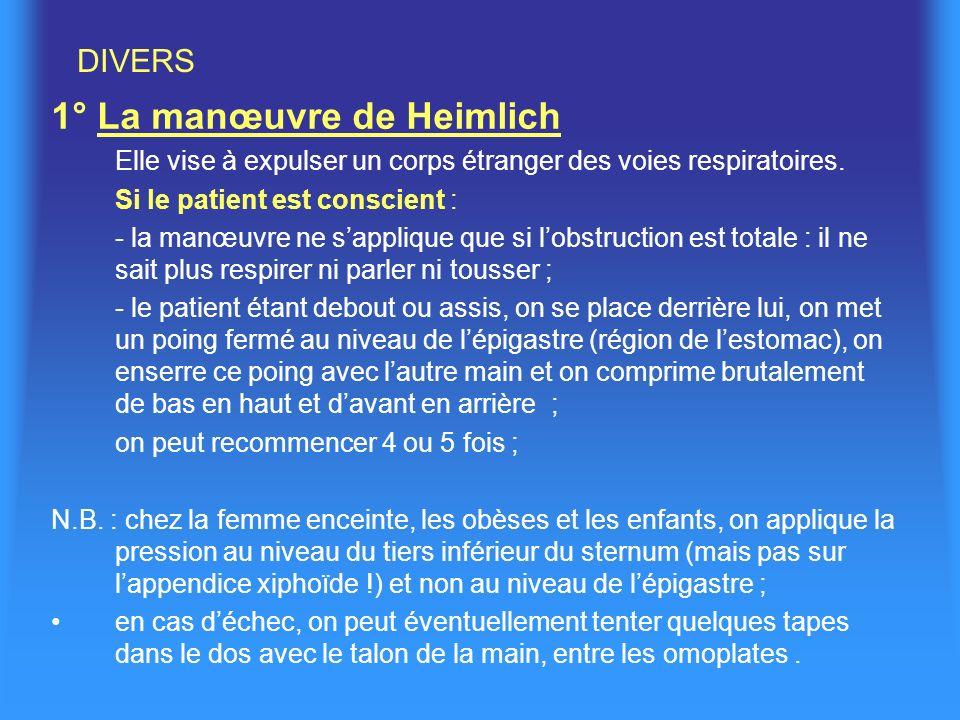 DIVERS 1° La manœuvre de Heimlich Elle vise à expulser un corps étranger des voies respiratoires.