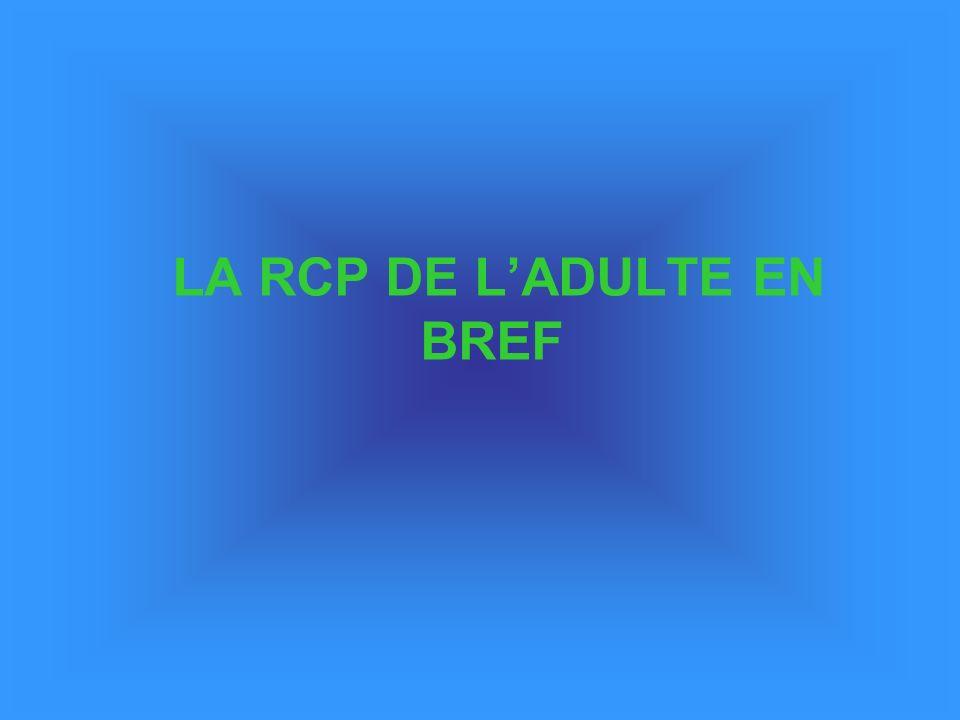 LA RCP DE LADULTE EN BREF