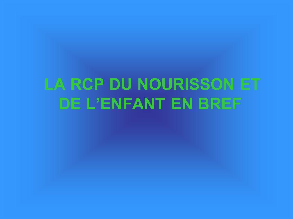 LA RCP DU NOURISSON ET DE LENFANT EN BREF