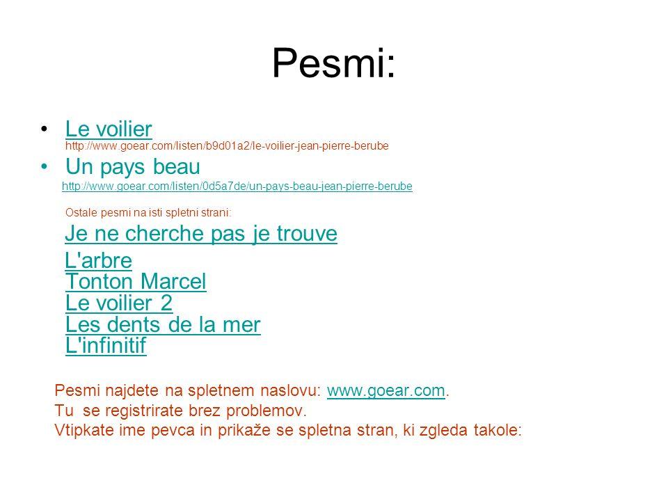Pesmi: Le voilier http://www.goear.com/listen/b9d01a2/le-voilier-jean-pierre-berubeLe voilier Un pays beau http://www.goear.com/listen/0d5a7de/un-pays