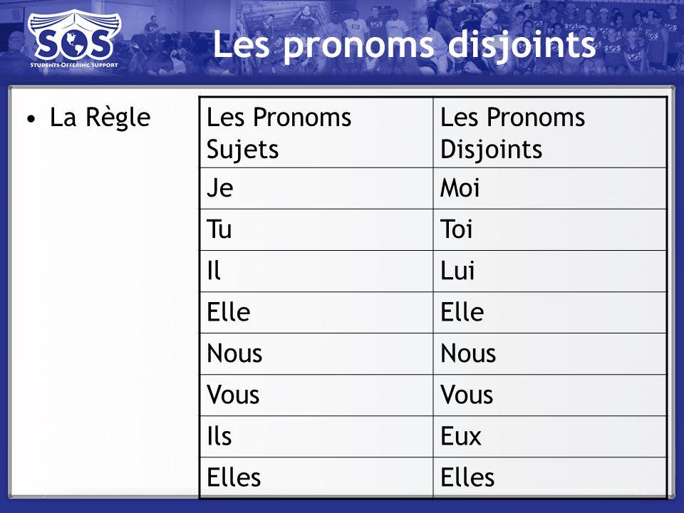 Les pronoms disjoints La Règle Les Pronoms Sujets Les Pronoms Disjoints JeMoi TuToi IlLui Elle Nous Vous IlsEux Elles