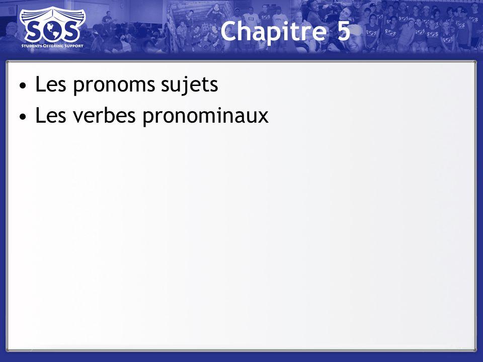 Chapitre 5 Les pronoms sujets Les verbes pronominaux