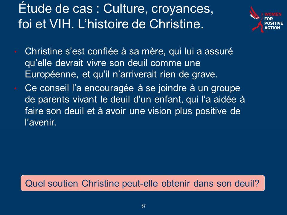 57 Étude de cas : Culture, croyances, foi et VIH.Lhistoire de Christine.
