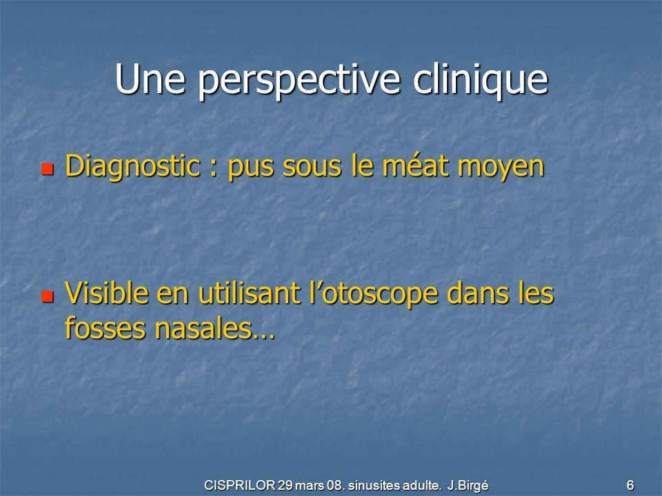 CISPRILOR 29 mars 08.sinusites adulte. J.Birgé 7 Des examens complémentaires : .