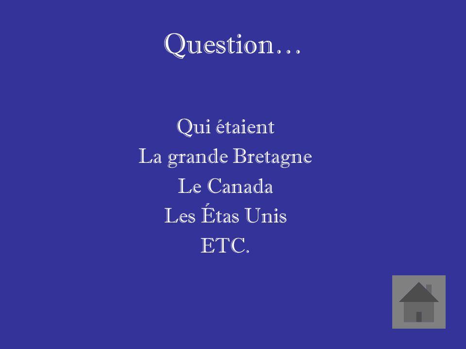 Réponses… 4 pays qui se sont battus avec la France.