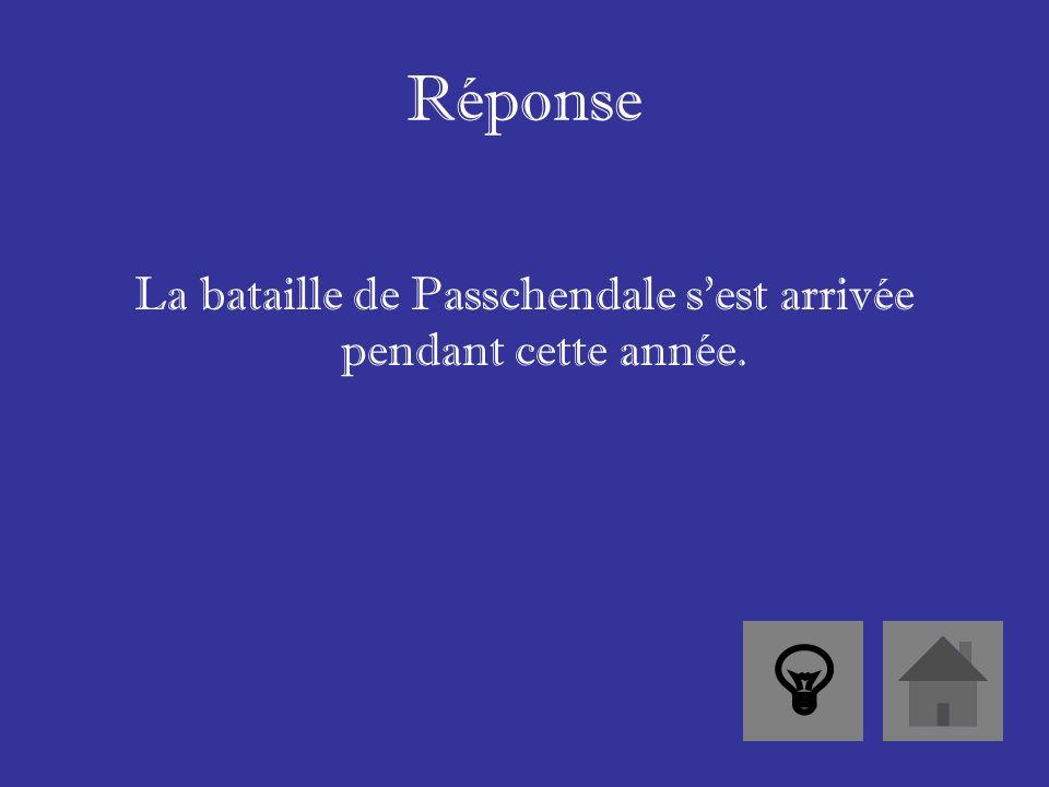Réponse La bataille de Passchendale sest arrivée pendant cette année.