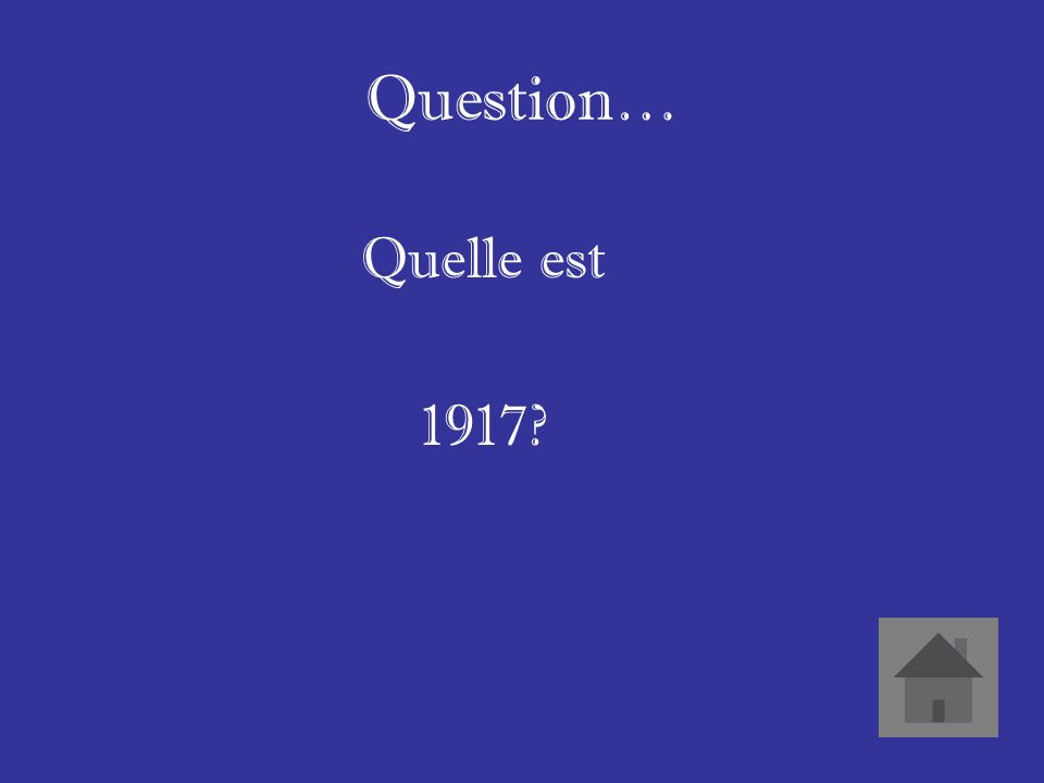Question… Quelle est 1917?
