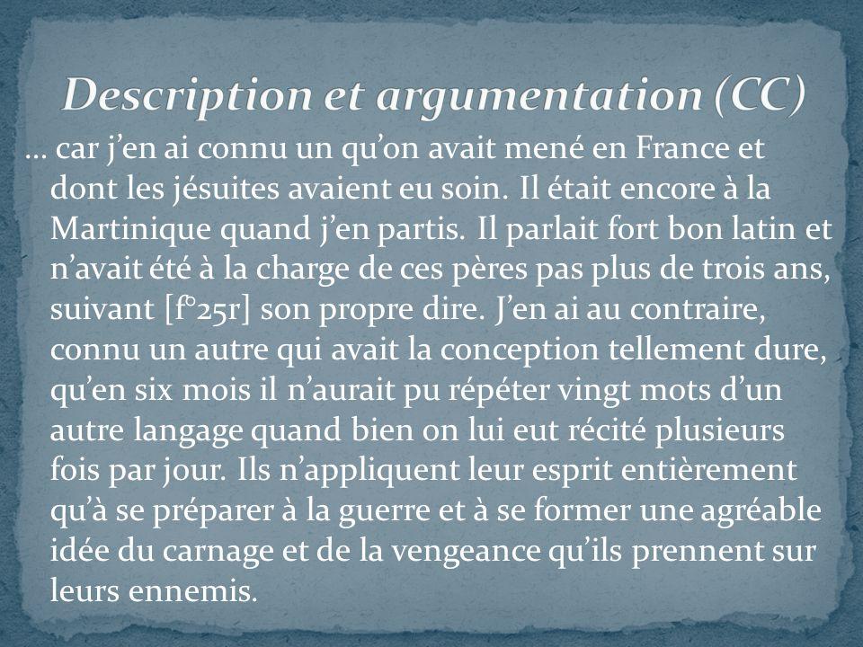 … car jen ai connu un quon avait mené en France et dont les jésuites avaient eu soin.