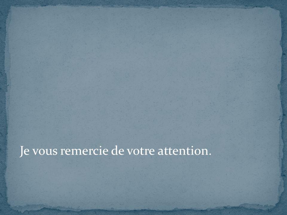 Je vous remercie de votre attention.