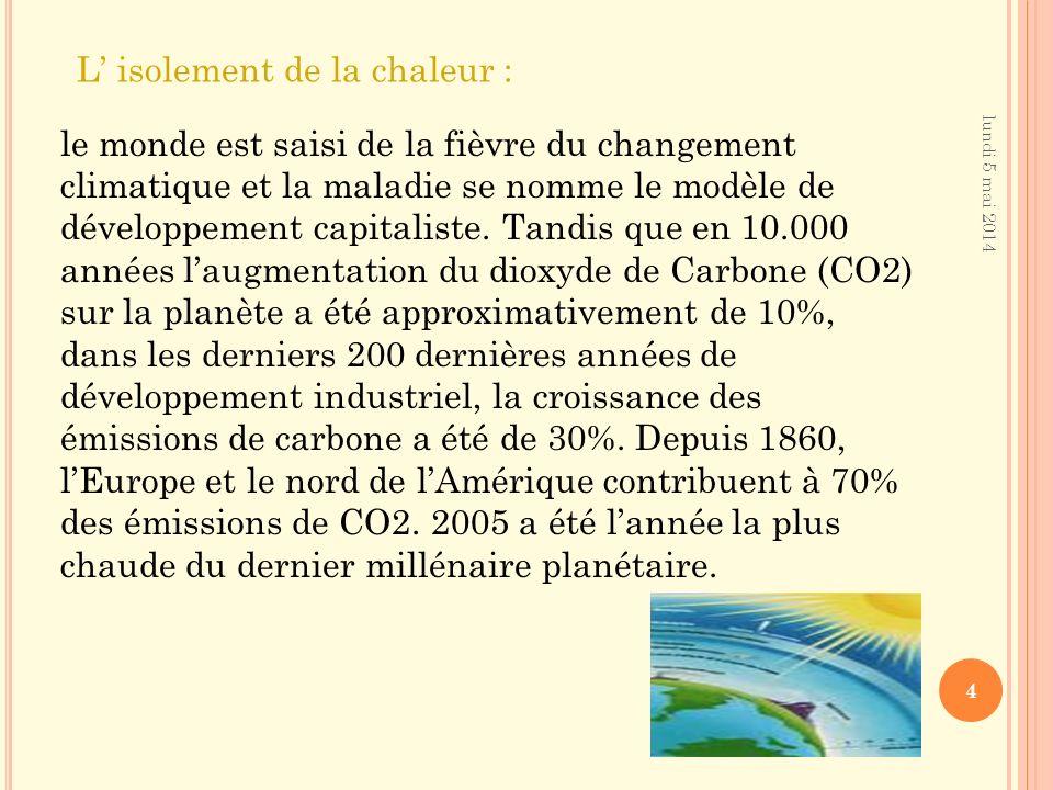lundi 5 mai 2014 3 Pour autant, la quantité de gaz à effet de serre doit être à un niveau acceptable.