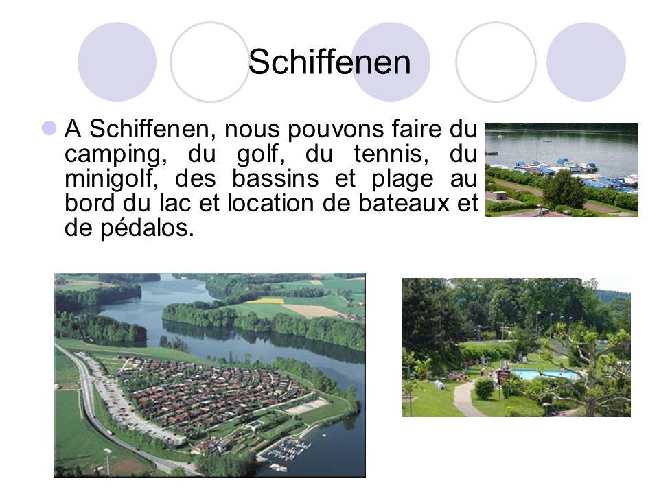 Schiffenen A Schiffenen, nous pouvons faire du camping, du golf, du tennis, du minigolf, des bassins et plage au bord du lac et location de bateaux et