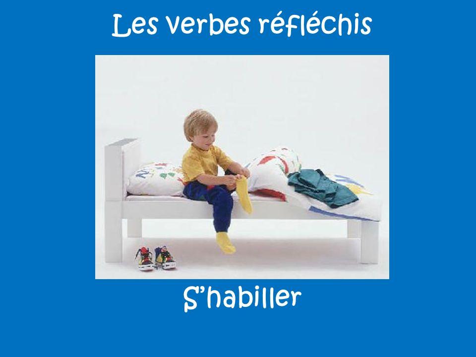 Les verbes réfléchis Shabiller