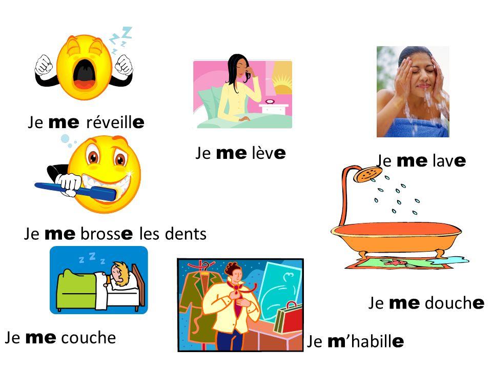 Je me lave Tu te laves Il se lave Elle se lave On se lave I wash (myself) You wash (yourself) He washes (himself) She washes (herself) We wash (ourselves)