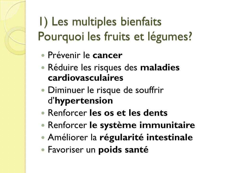 1) Les multiples bienfaits Pourquoi les fruits et légumes.