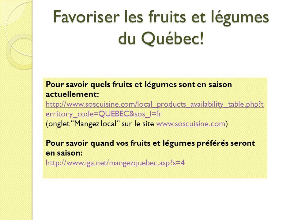 Favoriser les fruits et légumes du Québec.