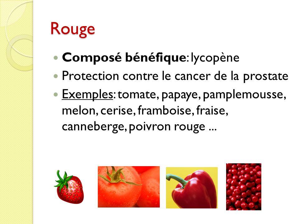 Rouge Composé bénéfique: lycopène Protection contre le cancer de la prostate Exemples: tomate, papaye, pamplemousse, melon, cerise, framboise, fraise, canneberge, poivron rouge...